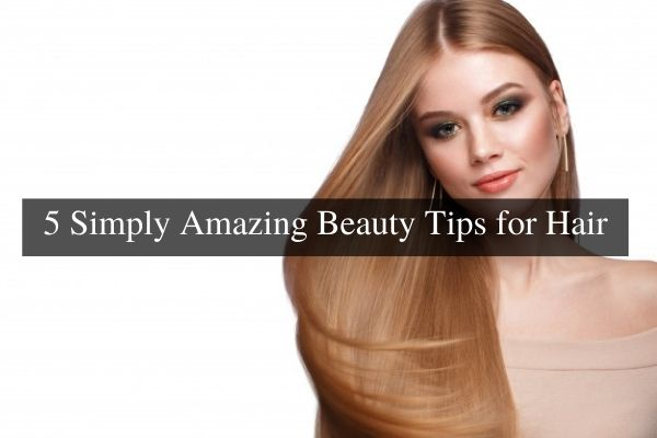 Amazing Beauty Tips For Hair